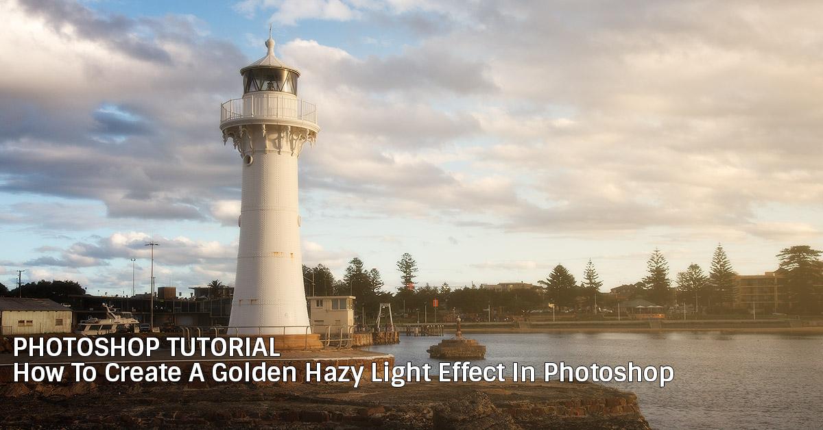 Photoshop Tutorial: How to create a golden hour hazy light